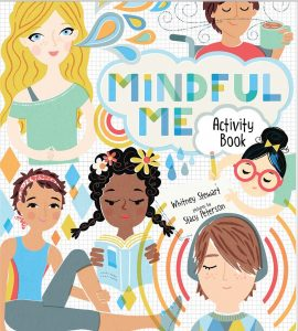 Cover of Mindful Me Activity Book shows six children in various acts of mindfulness.