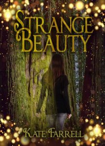 Cover of Strange Beauty shows the back of a girl walking through the woods.