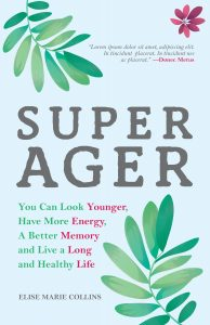 Book cover of Super Ager has a blue background and the tile written in gray letters. Fern leaves are in opposite corners.