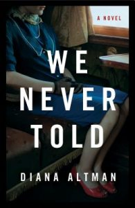 Book cover of We Never Told by Diana Altman, WNBA NYC.