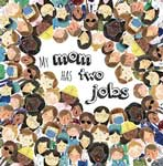 Book cover for My Mom Has Two Jobs by by Michelle Travis and Natalie Loseva