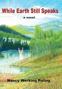 Book cover for Nancy Werkling Poling's While Earth Still Speaks