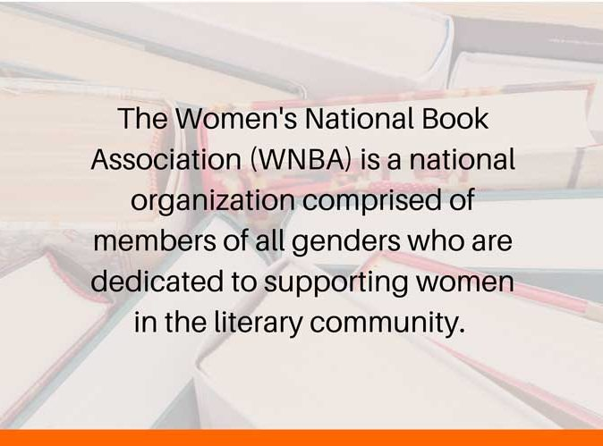 Picture of books with text that says The Women's National Book Association (WNBA) is a national organization comprised of members of all genders who are dedicated to supporting women in the literary community.