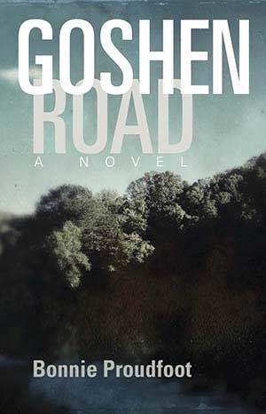 Book cover for Goshen Road by Bonnie Proudfoot, a 2020 Great Group Reads Selection