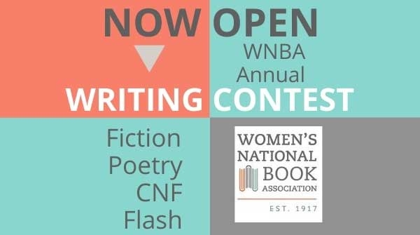 The WNBA Writing Contest is now open! featuring fiction, poetry, creative nonfiction, and flash prose.