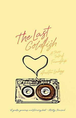 The Last Goldfish by Anita Lahey, a 2020 Great Group Reads Selection