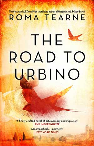 The Road to Urbino by Roma Tearne, a 2020 Great Group Reads Selection