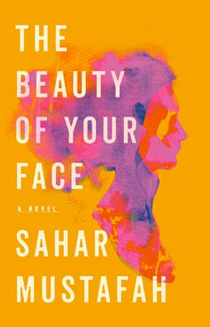Book cover for The Beauty of Your Face by Sahar Mustafah, a 2020 Great Group Reads list