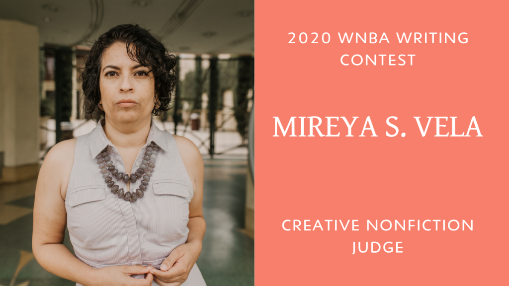 Mireya S. Vela serves as the creative nonfiction judge for the 2020 WNBA Writing Contest