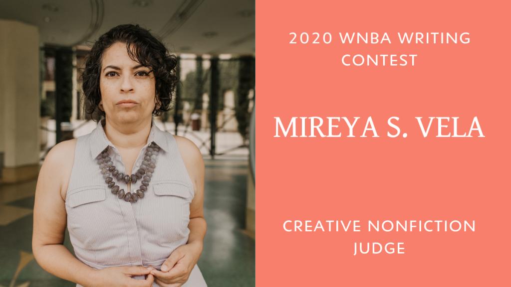 Mireya S. Vela serves as the creative nonfiction judge for the 2020 WNBA Writing Contest