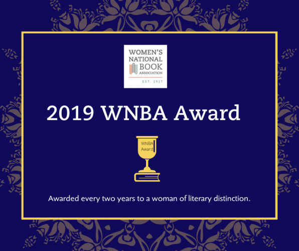The 2019 WNBA Award is awarded every other year to a woman of literary distinction.