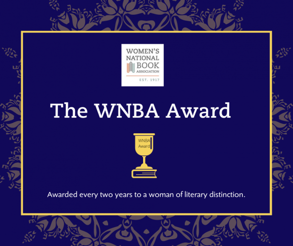 The WNBA Award is awarded every other year to a woman of literary achievement