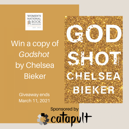 Text says Win a copy of Godshot by Chelsea Bieker Giveaway ends March 11 Sponsored by Catapult and it shows the book cover