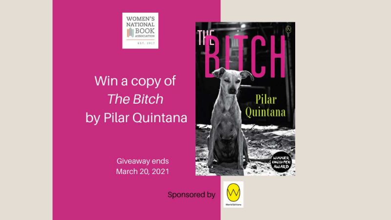 Win a copy of The Bitch by Pilar Quintana Giveaway ends March 20 Sponsored by World Editions with logo and it shows the book cover