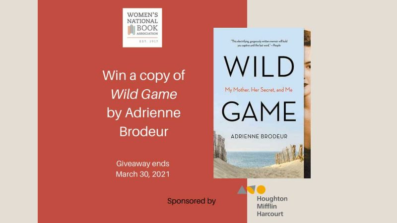 Win a copy of Wild Game by Adrienne Brodeur. Giveaway ends March 30, 2021. Book cover, and WNBA logo, and sponsor logo shown.