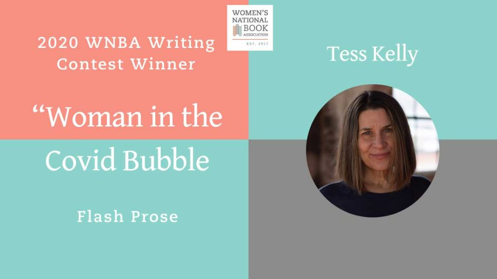 Graphic announcing Woman in the Covid Bubble as the flash prose winner. Shows author Tess Kelly smiling and wearing a blue shirt.