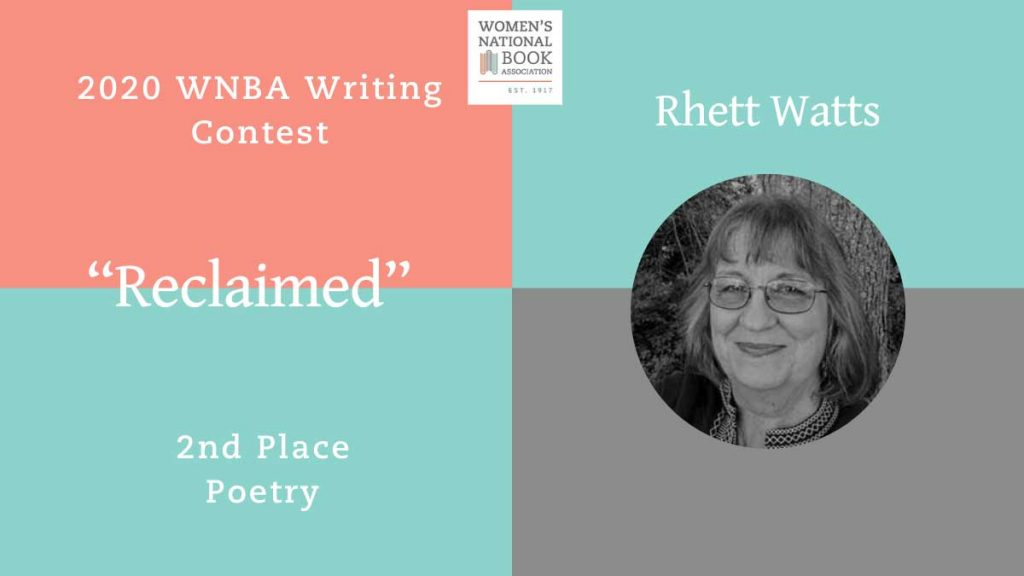 2020 WNBA Writing Contest second place winner for poetry Reclaimed by Rhett Watts