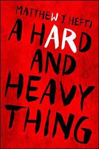 The book cover for A Hard and Heavy Thing is red with areas that have a darker shade of red.