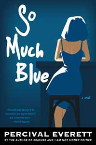 The book cover for So Much Blue has a blue background with an illustration of a woman with medium-length blue hair wearing a blue dress with spaghetti straps sitting at a table.