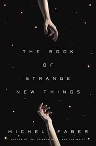 The book cover for The Book of Strange New Things is black with stars sprinkled over it. There is a hand reaching down from the top of the cover and a hand reaching up from the bottom.