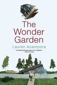 A suburban house with a white picket fence is messed up in on the cover of The Wonder Garden. A house is flying in the sky and another house is sinking into the ground.