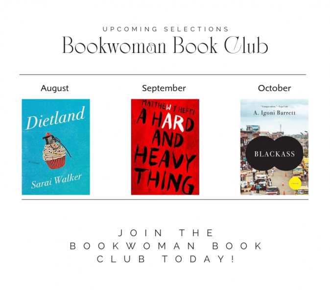 The text says Upcoming selections Bookwoman Book Club Join the Bookwoman Book Club today and the book covers for Dietland, A Hard and Heavy Thing, and Blackass are shown.