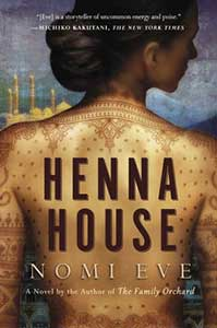 The book cover for Henna House has the back of a woman taking up most of the cover. Her dark hair is fashioned at the nape of her kneck and her back is bare except for the henna that covers it.