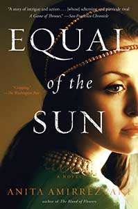 The book cover for Equal of the Sun shows the profile of a Middle Eastern woman with long, dark hair with beads in it wearing an embroidered green dress shown to the shoulder.