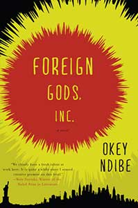 The book cover for Foreign Gods, Inc has a bright yellow sun with a red-orange center above a small New York City cityscape including the Statue of Liberty.
