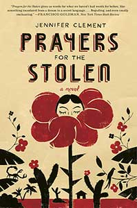 The book cover for Prayers for the Stolen has a bunch of small cactus flowers and one big flower with red petals. In the center of the flower is the face of a woman with her eyes closed.