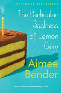The book cover for The Particular Sadness of Lemon Cake shows a slice of layer cake with chocolate icing and yellow sponge.