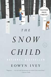 The book cover for the Snow Child shows a snow-covered forest with the trunks of birch trees and a girl hiding behind one, a fox behind another.