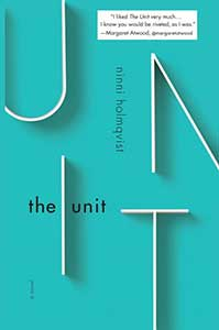 The book cover for The Unit has a teal cover and the word Unit is split up into letters that are spaced apart.