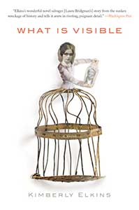 The book cover for What is Visible has the a drawing of a woman. Over the drawing's head is a photograph from the 1800s. The lower half of the woman is a birdcage. The woman is holding a paper with a man's portrait.