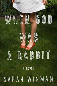 The book cover for When God Was a Rabbit, a 2011 Great Group Reads, shows the bottom half of person wearing a white dress with a hem above the knee. On the person's feet are red sandels.