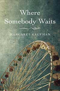The book cover for Where Somebody Waits shows an old fashioned Ferris wheel.