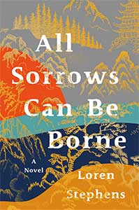 The book cover for All Sorrows Can Be Borne has gray, orange, teal, navy, and gold in the background with yellow images of forests, mountains, and trees painted on top.