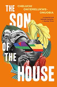 An orange background adorns the cover for The Son of the House. In the center, two Black women are shown, one in profile, one straight on. Both of their eyes have been covered by parts of the Nigerian flag. Leaves and a flower frame their images.